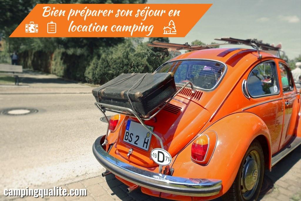 Comment bien préparer son séjour en location camping (mobil-home, tente, chalet...) - campingqualite.com